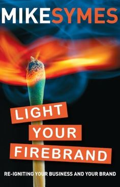 Light Your Firebrand by Mike Symes, http://www.amazon.com/dp/B005D9JE7I/ref=cm_sw_r_pi_dp_708kvb064P7Q3