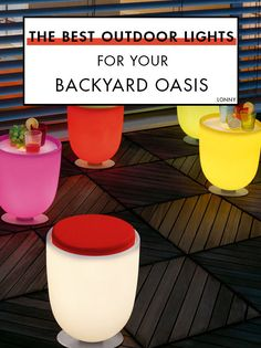 Step away from the tiki torch. We've got the most sophisticated ways to make your space glow.