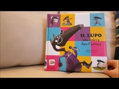 Il Lupo che voleva fare l'artista - Lallemand, Thuillier - Gribaudo - YouTube Video, Bookends, Youtube, Dads, Artists, Wolves, Fathers, Youtubers