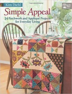 Simple Appeal: 14 Patchwork and Applique Projects for Everyday Living That Patchwork Place: Amazon.es: Kim Diehl: Libros en idiomas extranjeros