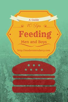 10 tips for feeding men and boys (with a menu plan)