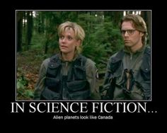 funny alien planets look like canada Also: STARGATE SG-1