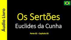 Euclides da Cunha - Os Sertões (Áudio Livro): Os Sertões - 16 / 49