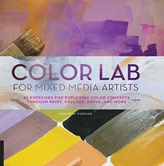 Color Lab for Mixed-Media Artists: 52 Exercises for Explo... https://www.amazon.co.uk/dp/B018B6SWMC/ref=cm_sw_r_pi_dp_x_hsBdzbYY2N50A
