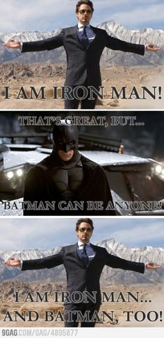 Tony Stark being Tony Stark! I should not think this so funny because I love Batman more, but I do love Tony.