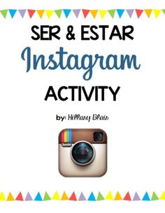 Ser & Estar Instagram Activity from Salvada por la Campana on TeachersNotebook.com - (4 pages) - For this activity, students will use Instagram to document and demonstrate knowledge of the different uses of ser and estar.