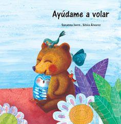 Ayúdame a volar. Álbum escrito por Susanna Isern e ilustrado por Silvia Álvarez. Marisma Wellness Center 2012