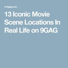 13 Iconic Movie Scene Locations In Real Life on 9GAG