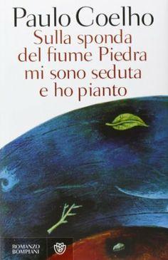 Sulla sponda del fiume Piedra mi sono seduta e ho pianto - Paulo Coelho,