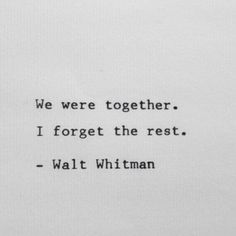 we were together. I forget the rest. WW