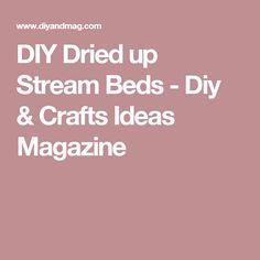DIY Dried up Stream Beds - Diy & Crafts Ideas Magazine
