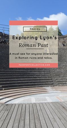 Europe, France - Explore the French city of Lyon and its ancient Roman past.