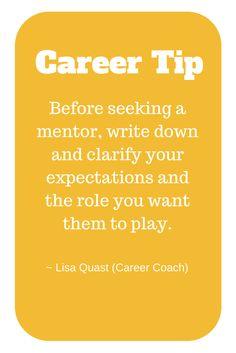 Career tip from career coach, Lisa Quast, on seeking a career mentor.