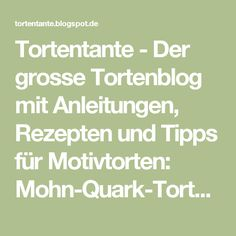 Tortentante - Der grosse Tortenblog mit Anleitungen, Rezepten und Tipps für Motivtorten: Mohn-Quark-Torte mit Himbeerspiegel - ein richtiger Hingucker!