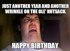 Sarcastic Birthday Meme, Birthday Gif Funny, Birthday Memes For Him, Inappropriate Birthday Memes, Happy Birthday For Her, Funny Happy Birthday Wishes, Birthday Wishes For Him, Card Birthday, Birthday Greetings