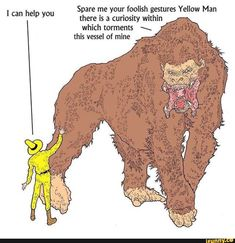Spare me your foolish gestures Yellow Man there is a curiosity within which torments x this vessel of mine ! can help you - iFunny :) Stupid Memes, Stupid Funny, Haha Funny, Funny Jokes, Hilarious, Funny Stuff, Creepy Stuff, Funny Things, Scary