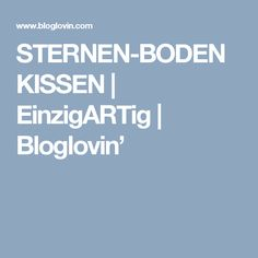 STERNEN-BODENKISSEN | EinzigARTig | Bloglovin'