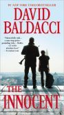 The Innocent Very entertaining.  Introduces a new character, Will Robie, I hope David Baldacci makes this a long series.  I recommend it.