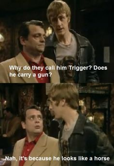 Why do they call him Trigger? Have you ever wondered where he got his name from. Classic Only Fools and Horses quotes. Comedy Clips, Comedy Tv, 365 Jar, British Comedy, British Humour, Best Sitcoms Ever, Only Fools And Horses, Classic Comedies, Funny Horses