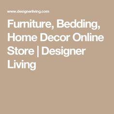 Furniture, Bedding, Home Decor Online Store | Designer Living