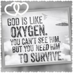 #HEismyair #oxygen #life