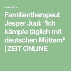 """Familientherapeut Jesper Juul: """"Ich kämpfe täglich mit deutschen Müttern""""   ZEIT ONLINE"""