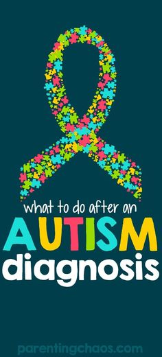 What to Do After an Autism Diagnosis. Repinned by SOS Inc. Resources pinterest.com/sostherapy/.