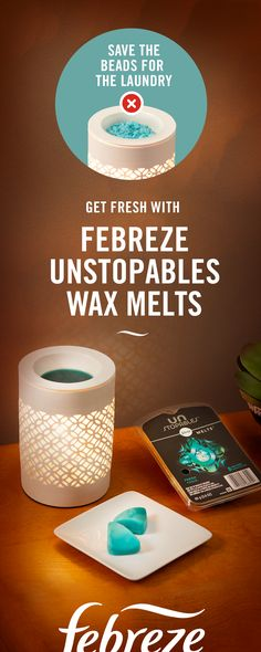 Scent the mood with Febreze Unstopables Wax Melts and revel in its amazingly fresh laundry scent. Because Unstopables beads are for washing your clothes, not freshening the air. So save the beads for laundry day and use Febreze Wax Melts every day.