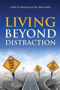 Living Beyond Distraction with Gary M. Dain Heer - The Access Shop What Is Living, Access Bars, Access Consciousness, Four Letter Words, Beyond Words, English, Jealousy, How To Introduce Yourself, Rage