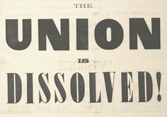 The headline in the Charleston Mercury after South Carolina seceded in December 1860.