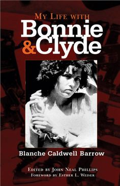 My Life with Bonnie and Clyde by Blanche Caldwell Barrow. I own this book and I strongly urge anyone to buy it for a better story of the real Barrow gang. It's worth it! Used Books, Great Books, Books To Read, My Books, Bonnie Parker, Bonnie Clyde, Famous Outlaws, Stupid Guys, Memoirs