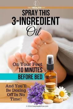 Sleepytime Foot Spray -      4 ounces of magnesium oil     10 drops Lavender Essential Oil     10 drops Roman Chamomile Essential oil