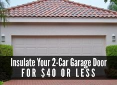 Insulate Your Garage Door For $40 Or Less | Use these simple instructions and buy this cheap substitute for garage door insulation and save time and money!