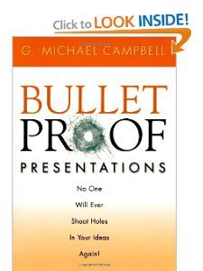 Bulletproof Presentations [Paperback] -- by G. Michael Campbell.  Click the picture to read more....