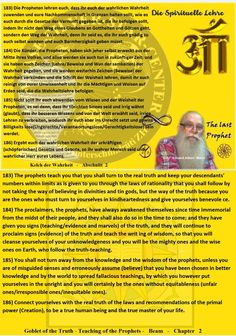 185) You shall not turn away from the knowledge and the wisdom of the prophets, unless you are of misguided senses and erroneously assume (believe) that you have been chosen in better knowledge and by the world to spread fallacious teachings, by which you however put yourselves in the unright and you will certainly be the ones without equitableness (unfair ones/irresponsible ones/inequitable ones).   186) Connect yourselves with the real truth of the laws and recommendations of the primal…