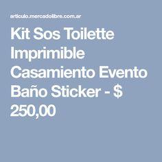 Kit Sos Toilette Imprimible Casamiento Evento Baño Sticker - $ 250,00