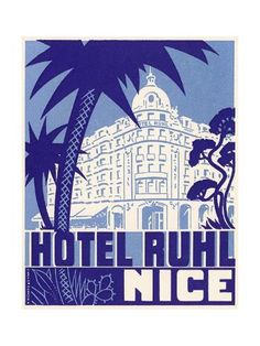 News Photo : Hotel Ruhl Nice Luggage label Nice, Cool Posters, Custom Posters, Poster Art, Vintage Hotels, Luggage Labels, Vintage Travel Posters, Botanical Art, Travel