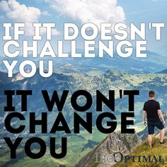 If it doesn't challenge you it won't change you.  Coming Soon - BioOptimal's Organic Turmeric Curcumin Supplement with Black Pepper is USDA Organic and Nom-GMO.   More Organic Supplements later this year.  www.biooptimalsupplements.com