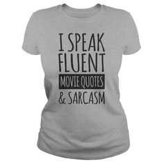 I Love I Speak Fluent Movie Quotes and Sarcasm Shirts & Tees