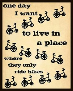 We already do - it's called Huffy headquarters!