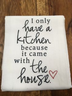 Kitchen/Bar Towel: I only have a Kitchen – URBAN MAX LLC