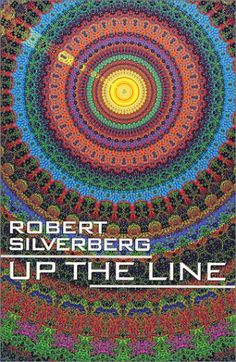 Up the Line by Robert Silverberg