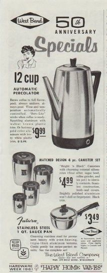 """Description: 1961 WEST BEND vintage magazine advertisement """"50th Anniversary Specials"""" -- 12 cup Automatic Percolator ... Brews coffee to full flavor-peak, always uniform, always good ... Matched Design 4 pc. Canister Set ... Futura Stainless Steel 1 qt. Sauce Pan ... The West Bend Company ... formerly West Bend Aluminum Co. -- Size: The dimensions of the half-page advertisement are approximately 5.25 inches x 13.5 inches (13.25 cm x 34.25 cm). Condition: This original vintage half-page ..."""