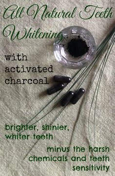 Whiten Teeth With Activated Charcoal - Natural and Effective!