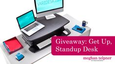 Check out this awesome giveaway for a standup desk from my Mentor and teacher Meghan Telpner.