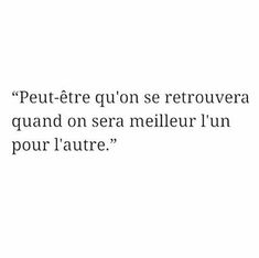 Find images and videos about quote, couple and text on We Heart It - the app to get lost in what you love. Pretty Words, Beautiful Words, Mood Quotes, Life Quotes, Favorite Quotes, Best Quotes, Lema, French Quotes, Some Words