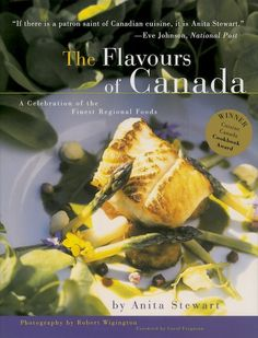 The Flavours of Canada, by Anita Stewart.