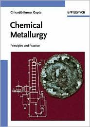 Chemical metallurgy [Recurso electrónico] : principles and practice / Chiranjib Kumar Gupta. Wiley-VCH, cop. 2003