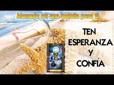 Mensajes en una botella: TEN ESPERANZA Y CONFÍA - YouTube