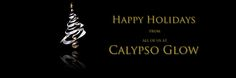 Happy Holidays and Best Wishes from everyone at Calypso Glow